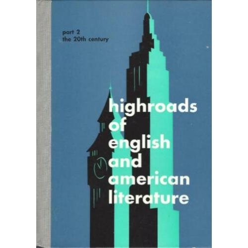 HIGHROADS OF ENGLISH &AMERICAN LITERATURE dl.2- 20th century
